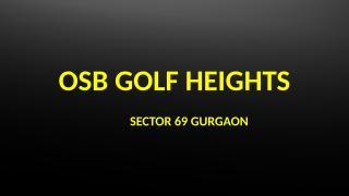OSB GOLF HEIGHTS.pptx