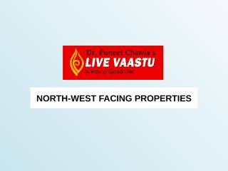 8 NORTH-WEST FACING PROPERTIES.ppt