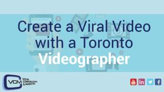 Creating a Viral Video with a Toronto Videographer.pptx