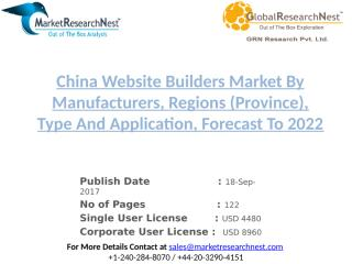 China Website Builders Market By Manufacturers, Regions (Province), Type And Application, Forecast To 2022.pptx